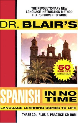Dr Blairs Spanish In No Time The Revolutionary New Language Instruction Method Thats Proven To Work Epub
