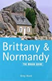 The Rough Guide to Brittany and Normandy, Rough Guides Staff and Greg Ward, 1858284252