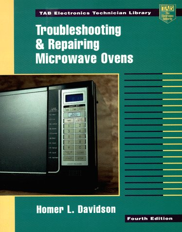 Troubleshooting and Repairing Microwave Ovens - Microwave Oven Repair