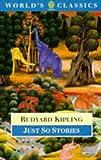 Just So Stories, Rudyard Kipling, 0192822764