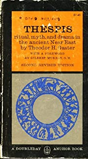 Thespis; Ritual, Myth, and Drama in the…
