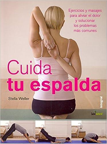 CUIDAR TU ESPALDA: EJERCICIOS Y MASAJES: Weller Stella ...