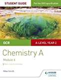 OCR A Level Year 2 Chemistry A Student Guide: Module 6 (Ocr Chemistry a Student Gde 4)