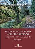 img - for Tras las huellas del apellido CHASCO empezando en Santa Cruz de Campezo (Spanish Edition) book / textbook / text book