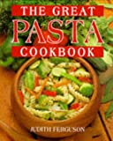 Great Pasta Cookbook, Judith Ferguson, 1858330432