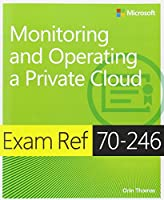 Exam Ref 70-246: Monitoring and Operating a Private Cloud Front Cover