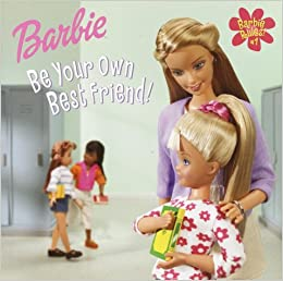 Barbie Rules #1: Be Your Own Best Friend (Look-Look): Louise Gikow