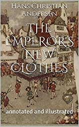The Emperor's New Clothes: annotated and illustrated (Hans Christian Andersen) (English Edition)