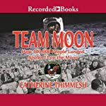 Team Moon: How 400,000 People Landed Apollo 11 on the Moon | Catherine Thimmesh
