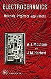 Electroceramics, A. J. Moulson and J. M. Herbert, 0412473607