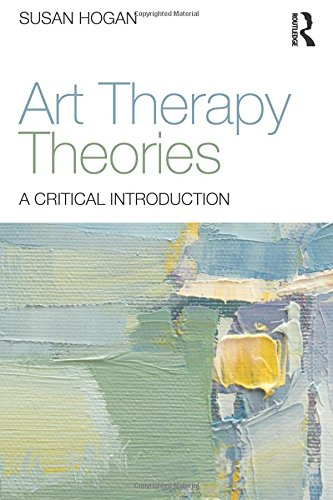 Art Psychotherapy Theories: A Critical Introduction