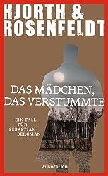 Das Mädchen, das verstummte: Ein Fall für Sebastian Bergman