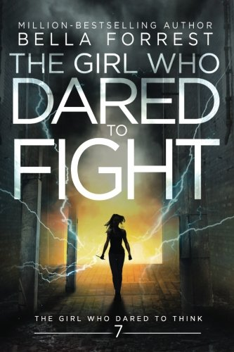 The Girl Who Dared to Think 7: The Girl Who Dared to Fight (Volume 7)