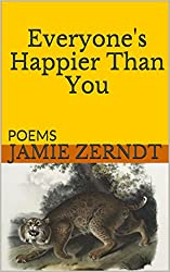 Everyone's Happier Than You: POEMS
