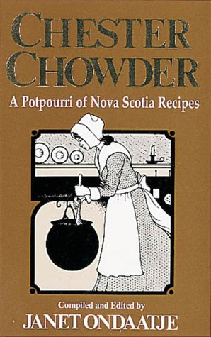 Chester Chowder by Janet Ondaatje, Sarah Ondaatje