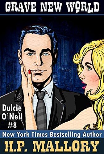 Grave New World (The Dulcie O'Neil Series Book (Hp Mallory Kindle Books)