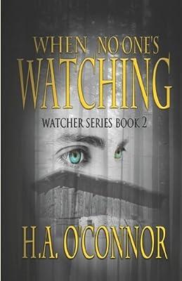 When No One's Watching (Watcher Series) (Volume 2)