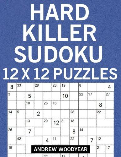 Hard Killer Sudoku 12 X 12 Puzzles (12 X 12 Sudoku Puzzle Books For Adults) (Volume 2)