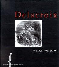 Delacroix, le trait romantique par Sylvie Aubenas
