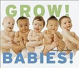 Grow! Babies!, Penny Gentieu, 0517800292