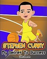 Stephen Curry: My Secret To Success. Children's