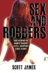 Sex and Robbers: The Legend of Sonny Haight