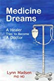 img - for Medicine Dreams: A Healer Tries to Become a Doctor book / textbook / text book