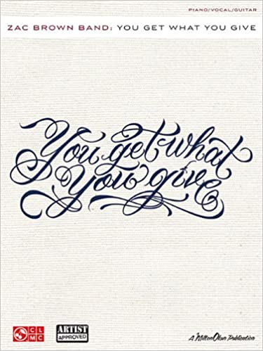Zac Brown Band - You Get What You Give (Piano/Vocal/guitar): Zac ...