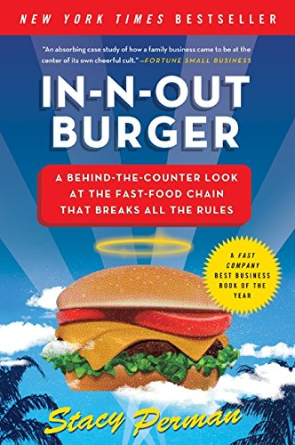 In n out burger a behind the counter look at the fast food chain in n out burger a behind the counter look at the fast food chain that breaks all the rules stacy perman 9780061346729 amazon books fandeluxe Choice Image
