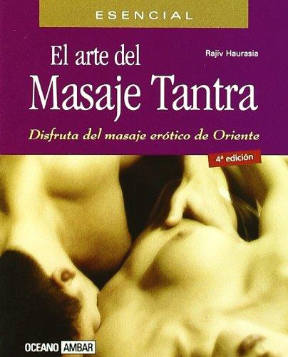 El arte del masaje Tantra (Minilibros / El libro esencial) por Rajiv Haurasia