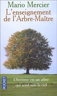 L'enseignement de l'arbre maitre par Mario Mercier