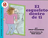 El Esqueleto Dentro De Ti/the Skeleton Inside You (Aprende Y Descubre La Ciencia, Nivel 2/Let's-Read-and-Find-Out, Level 2) (Spanish Edition)