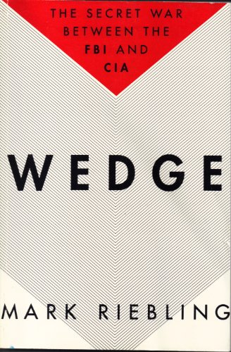 Wedge, The Secret War Between the FBI and CIA