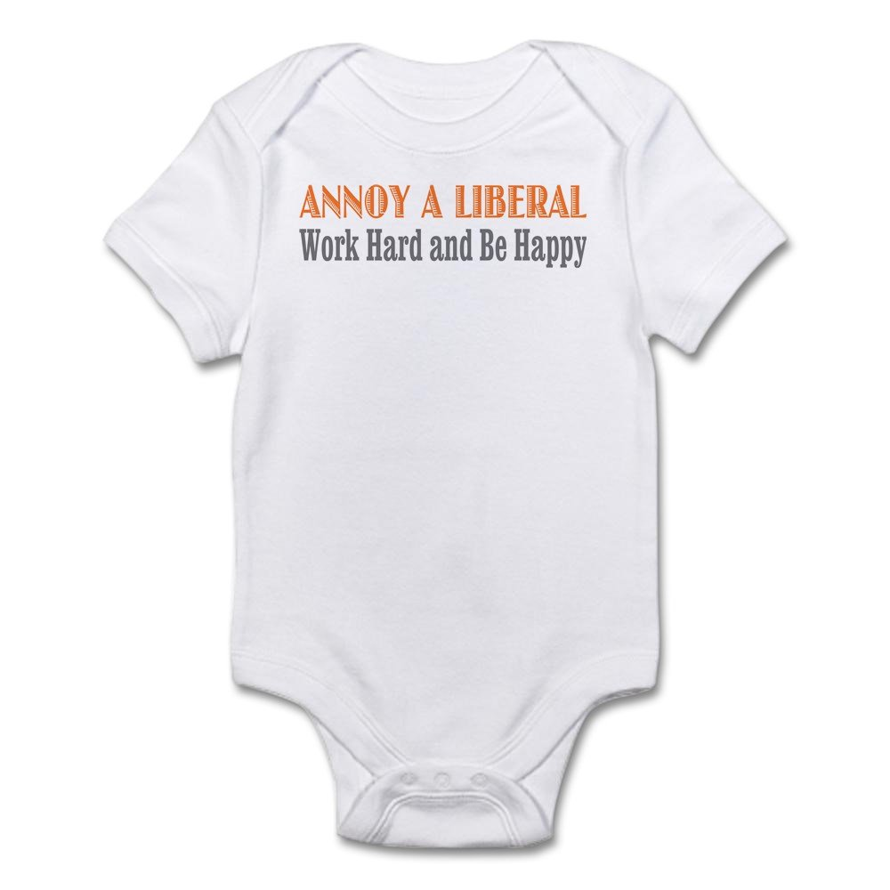 48ded2b91 CafePress - Annoy A Liberal Infant Creeper - Cute Infant Bodysuit ...