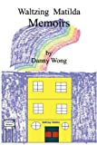 Waltzing Matilda Memoirs, Danny Wong, 1449098541