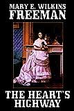 The Heart's Highway, Mary E. Wilkins Freeman, 1557425213
