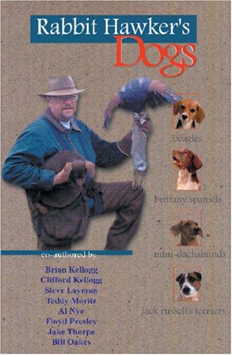(Rabbit Hawker's Dogs: Dogs for the Bush (The Falconer's Apprentice)