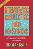 Interviewing and Selecting High Performers, Richard H. Beatty, 0471593591