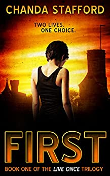 First (Live Once Trilogy Book 1) by [Stafford, Chanda]