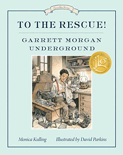 (To the Rescue! Garrett Morgan Underground: Great Ideas Series (Great Idea Series))