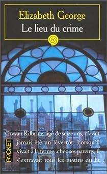 Le lieu du crime d'Elizabeth George - Editions Pocket