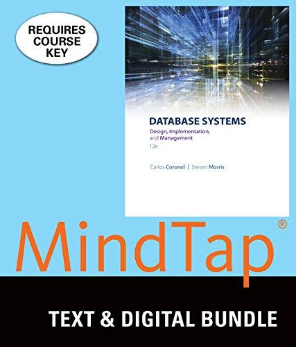 Bundle: Database Systems: Design, Implementation, & Management, Loose-leaf Version, 12th + LMS Integrated for MindTap Computing, 1 term (6 months) Printed Access Card ()