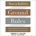 Warren Buffett's Ground Rules: Words of Wisdom from the Partnership Letters of the World's Greatest Investor | Jeremy C. Miller