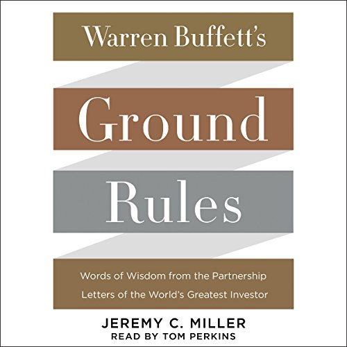 Warren Buffett's Ground Rules: Words of Wisdom from the Partnership Letters of the World's Greatest Investor Audiobook [Free Download by Trial] thumbnail