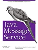 Java Message Service (O'Reilly Java Series), Richard Monson-Haefel, David Chappell, 0596000685
