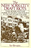 The New York City Draft Riots, Iver Bernstein, 0195050061