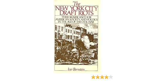 Amazon the new york city draft riots their significance for amazon the new york city draft riots their significance for american society and politics in the age of the civil war 9780195050066 iver bernstein fandeluxe Images