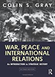 Book cover for War, Peace and International Relations: An introduction to strategic history