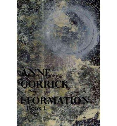 [(I-Formation: Bk. 1)] [Author: Anne Gorrick] published on (September, 2010)