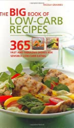 Big Book of Low-Carb Recipes: 365 Fast and Fabulous Dishes for Every Low-Carb Lifestyle